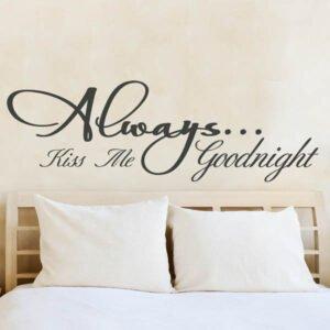 Αυτοκόλλητο τοίχου Always kiss me goodnight