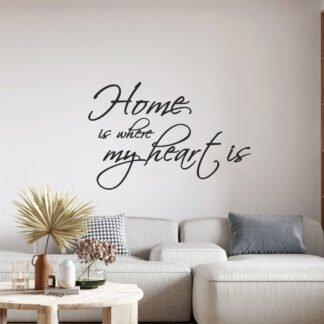 Αυτοκόλλητο τοίχου Home is where my heart is