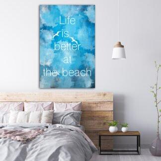 Πίνακας σε καμβά Life is better at the beach
