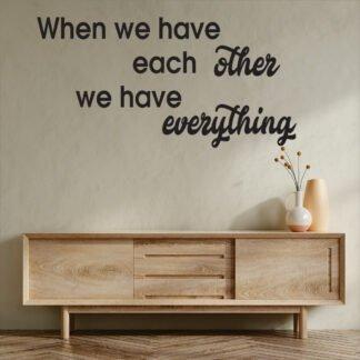 Αυτοκόλλητο τοίχου when we have each other we have everything